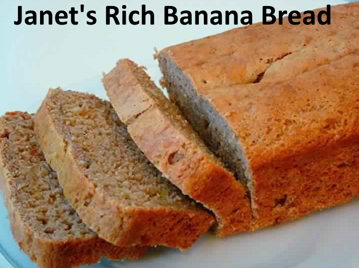 Janet's Rich Banana Bread - Grandmother recipes and cooking