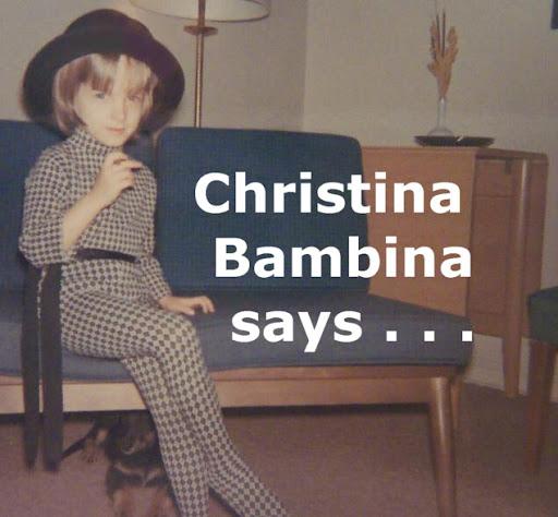 Christina Bambina Says...
