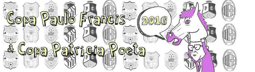 COPA PAULO FRANCIS E COPA PATRÍCIA POETA 2016