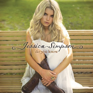 Jessica Simpson-Do You Know
