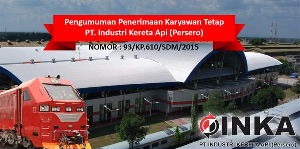 PT INDUSTRI KERETA API INDONESIA (INKA) : OPERATOR PERENCANAAN & PENGENDALIAN PRODUKSI - BUMN, INDONESIA