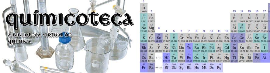 Químicoteca - A biblioteca virtual de química