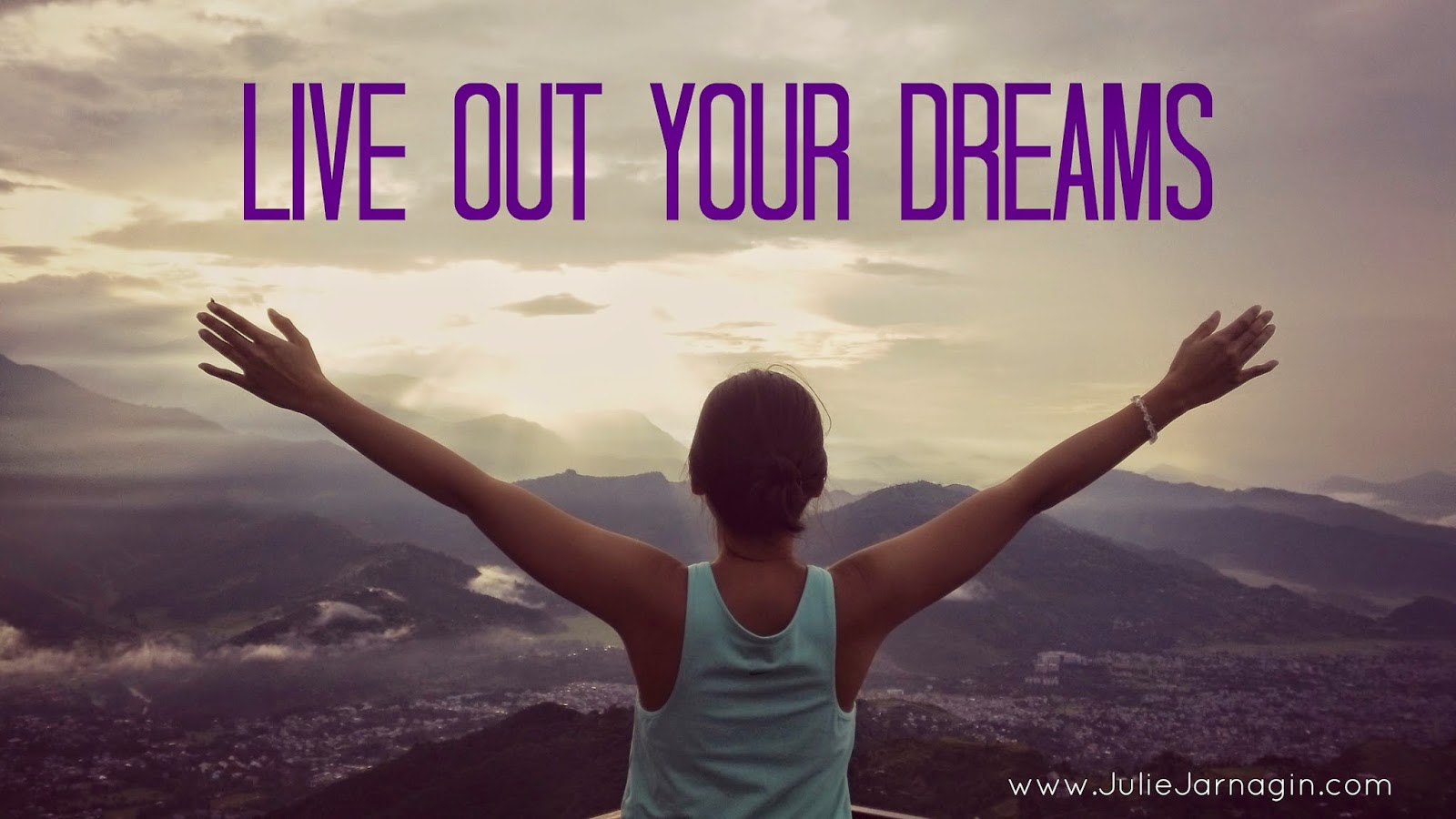 Live Out Your Dreams