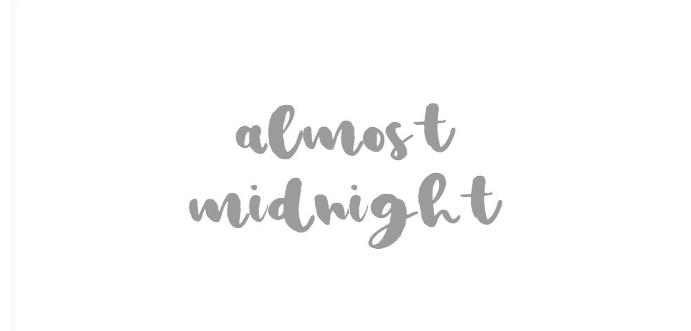 Almost Midnight