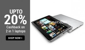 2 In 1 Laptops Extra 20% Cashback