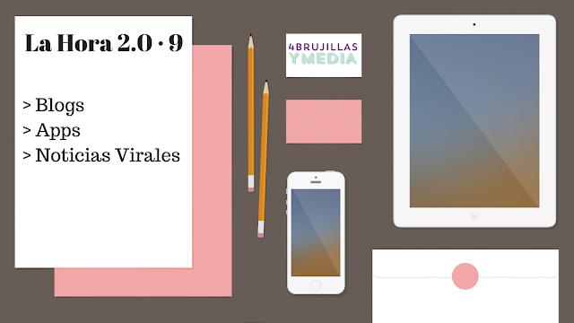 La Hora 2.0 · 9  Blogs, Apps y Noticias Virales