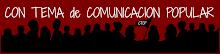 CON TEMA DE COMUNICACION POPULAR