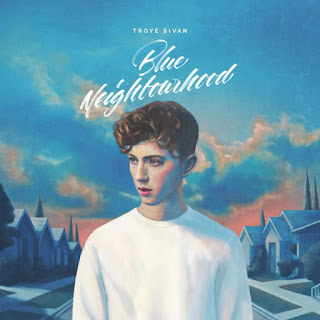 Troye Sivan – Blue Neighbourhood