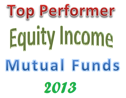 Best Performing Equity Income Mutual Funds 2013