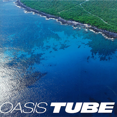 TUBE - Oasis