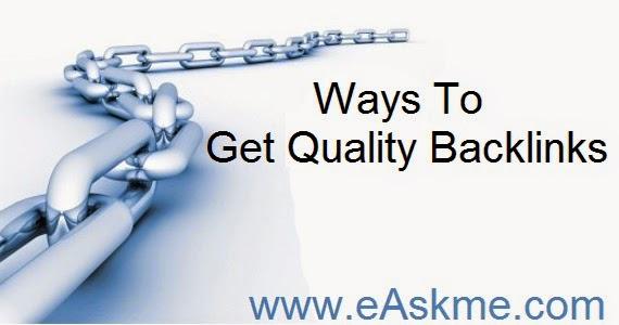 7 Ways To Get Quality Backlinks : eAskme