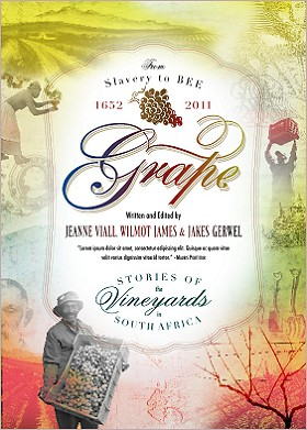 Grape: Stories of the Vineyards in South Africa