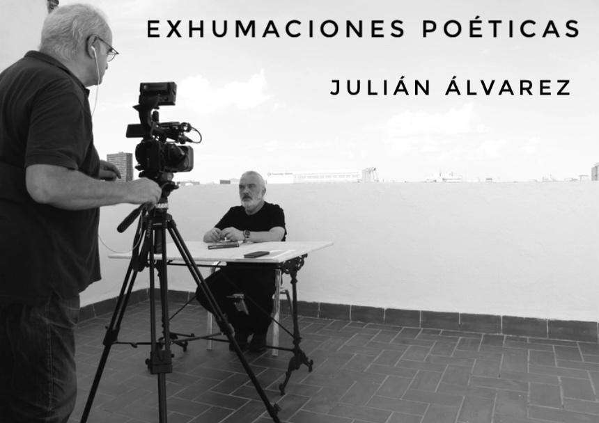 VIDEO Exhumaciones poéticas por Julián Álvarez