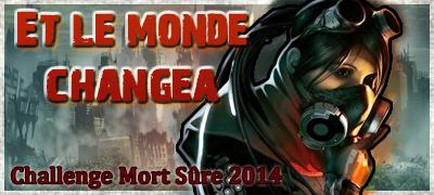 http://www.mort-sure.com/t7453-2014challenge-n-5-et-le-monde-changea