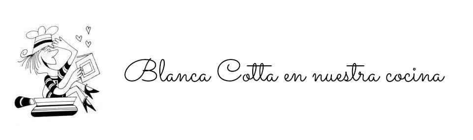 Blanca Cotta en nuestra cocina