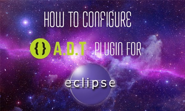 ADT Plugin for Eclipse