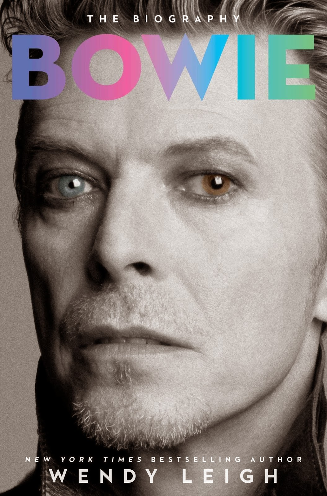 Bowie: The Biography by Wendy Leigh