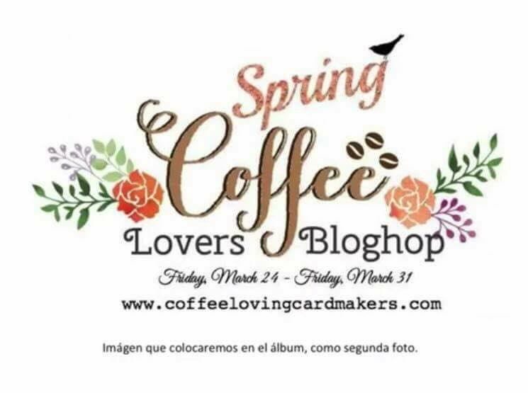 Coffee Lovers Blog Hop Spring 2017