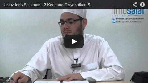 Ustaz Idris Sulaiman – 3 Keadaan Disyariatkan Sujud Sahwi