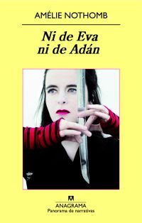 Ni de Eva ni de Adán. Nothomb, Amélie