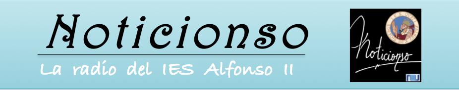 Noticionso: La radio del IES Alfonso II