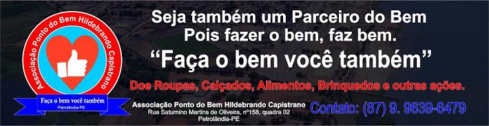 """Fundação """"Ponto do Bem"""" Hildebrando Capistrano e o Blog Sertão News Petrolândia-PE, uma parceira """"d"""