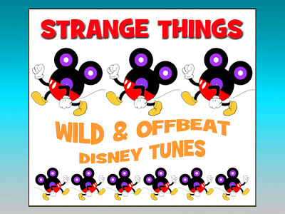 Strange Things Offbeat Disney Tunes Songs Music Mouse Troop