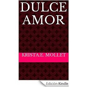 http://www.amazon.es/Dulce-amor-Krista-E-Mollet-ebook/dp/B00L7H0VL8/ref=zg_bs_827231031_f_15
