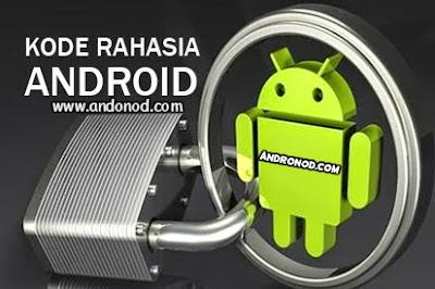 Kode-kode Rahasia Penting pada Android