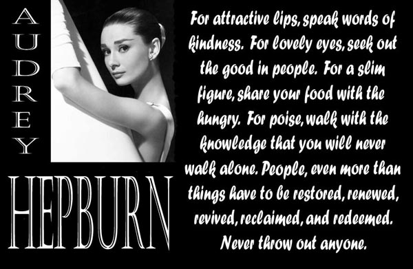 Audrey Hepburn Quotes I Made This Illustrated Quote Honoring Hepburns Inner Beauty Some