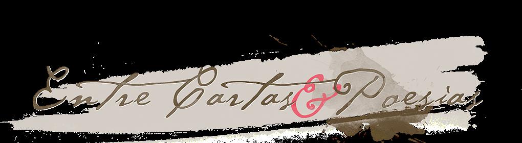 Entre Cartas e Poesias