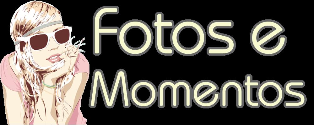 Fotos e Momentos