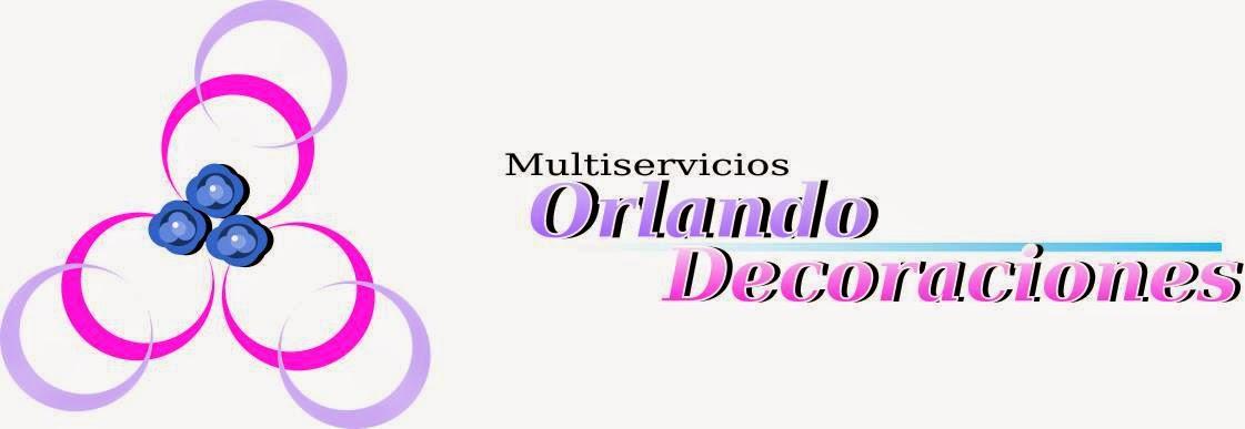 MULTISERVICIOS ORLANDO DECORACIONES