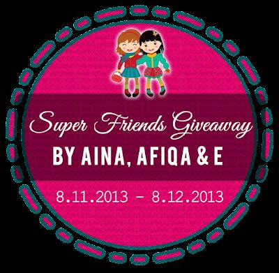 http://sirambotmaggi.blogspot.com/2013/11/super-friends-giveaway-by-aina-afiqa-e.html