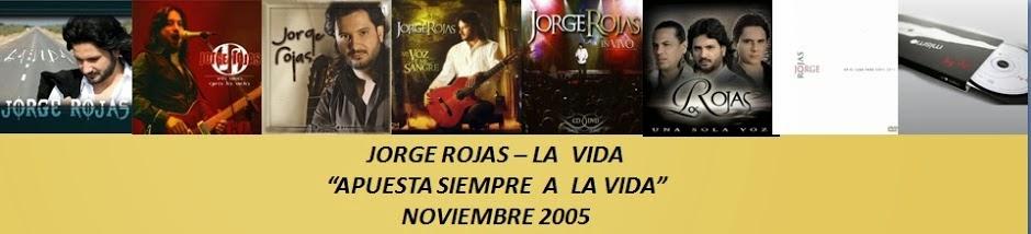 JORGE ROJAS - LA VIDA
