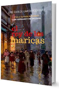 """""""Vida y leyenda del infante Luis Fernando de Orleans. El rey de los maricas"""""""