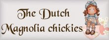 The Dutch Magnolia Chickies.