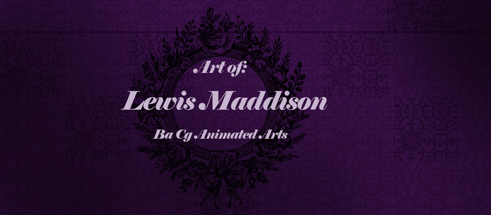 Lewis Maddison- BA (Hons) Computer Animation Arts