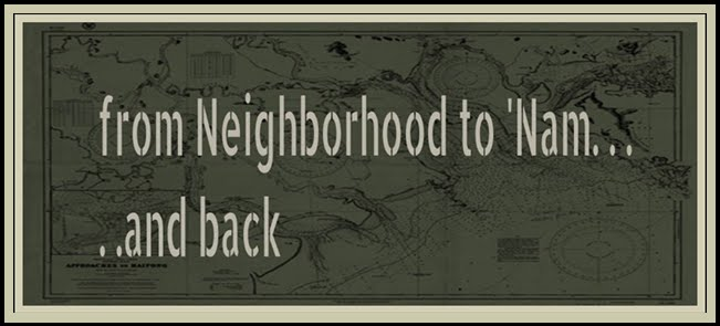 from Neighborhood to 'Nam…..and back.