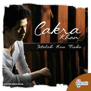 Cakra Khan - Setelah Kau Tiada on iTunes
