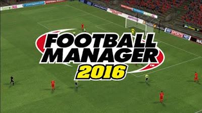 Fitur dan Kelebihan Dari Football Manager 2016 Terbaru