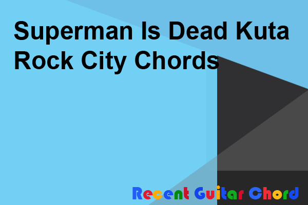 Superman Is Dead Kuta Rock City Chords