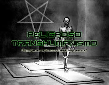 El Peligroso Camino del Transhumanismo