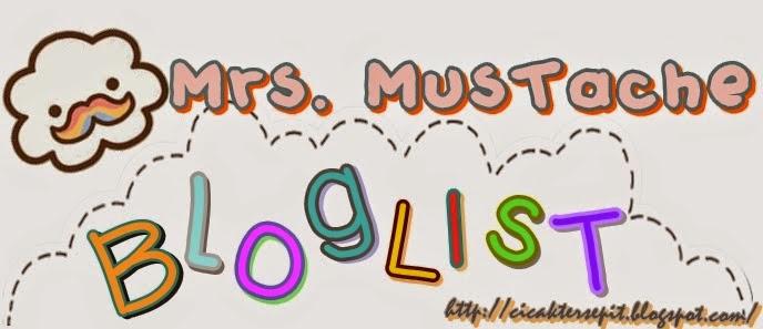 http://cicaktersepit.blogspot.com/2014/08/segmen-bloglist-mrs-mustache.html