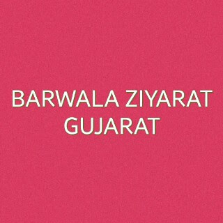 Barwala ZIyarat-Gujarat