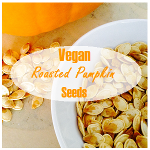 Vegan Roasted Pumpkin Seeds