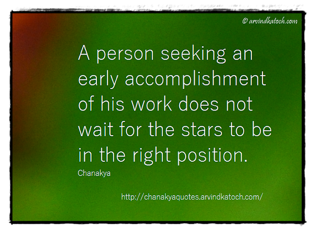 Chanakya, Wise Quote, Daily Thought, accomplishment, stars, wait,