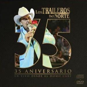 Los Traileros Del Norte – 35 Aniversario En Vivo Desde El Domo Care (Album 2014)