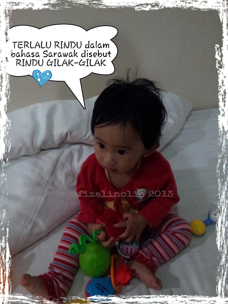 Terlalu rindu dalam Bahasa Sarawak?