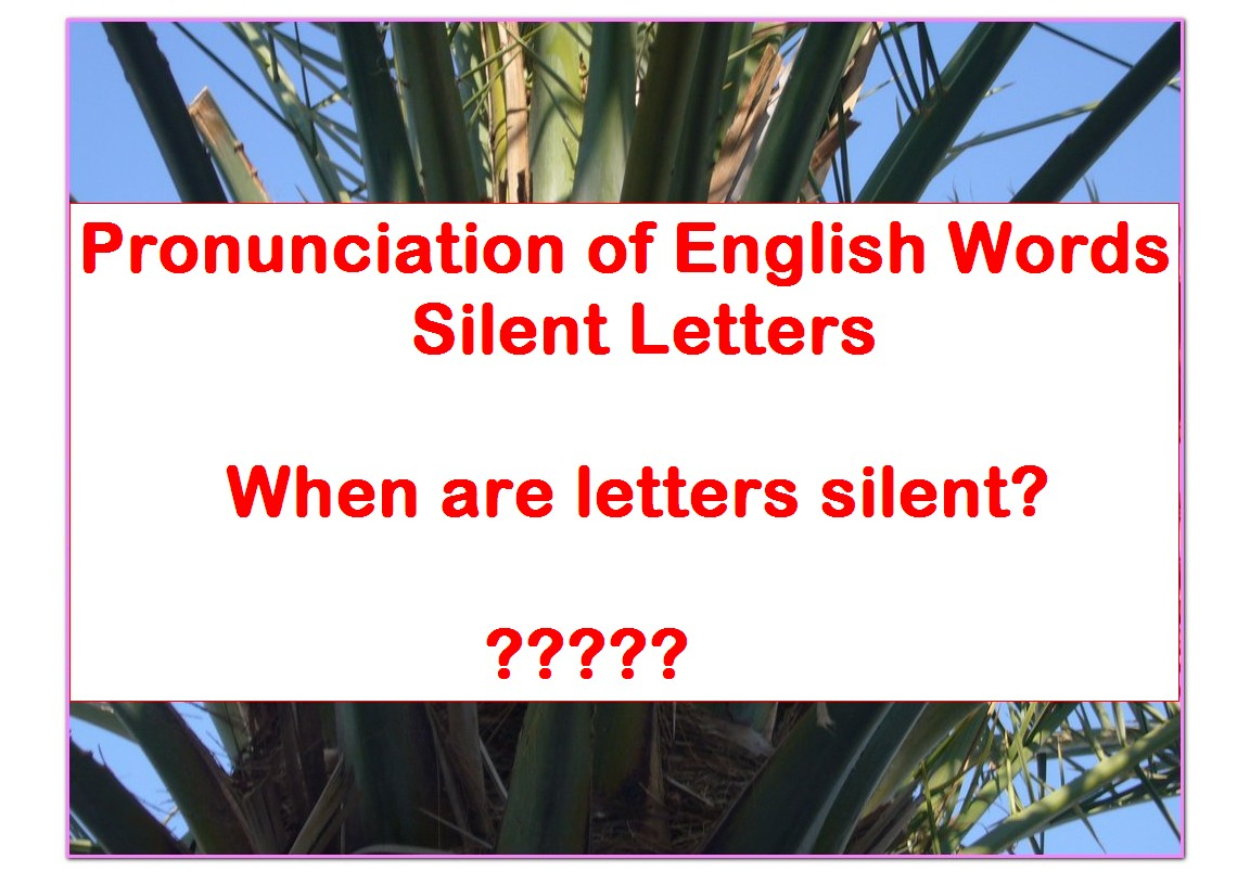 Pronunciation of English Words – Silent Letters | English Words